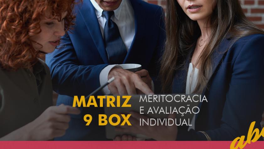 Foto de profissionais interagindo e escrito: Matriz 9 box, meritocracia e avaliação individual